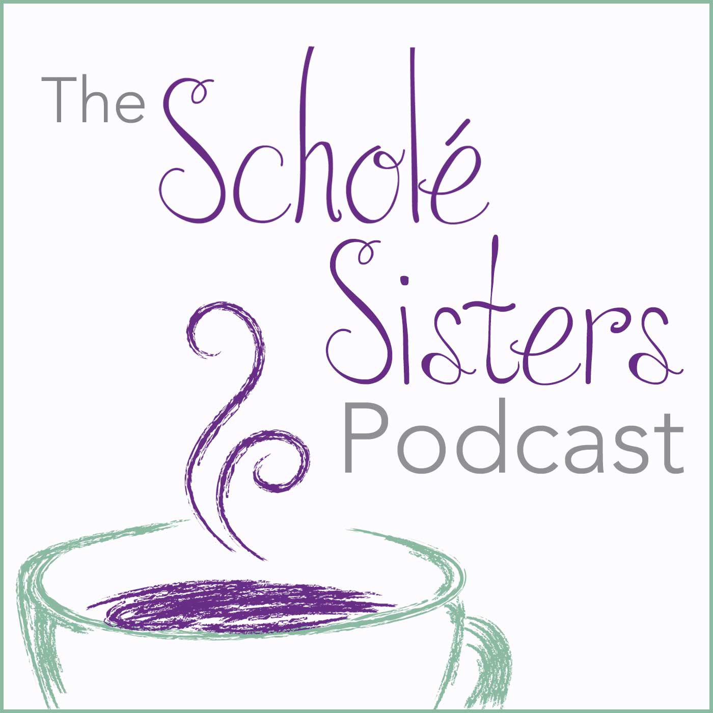 The Scholé Sisters Podcast