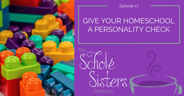 SS #17: Give Your Homeschool a Personality Check