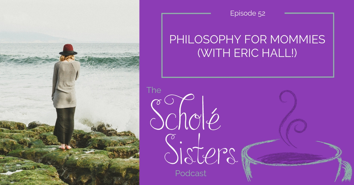 SS #52: Philosophy for Mommies (with Eric Hall!)
