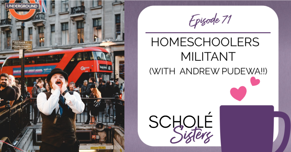 SS #71: Homeschoolers Militant (with Andrew Pudewa!!)
