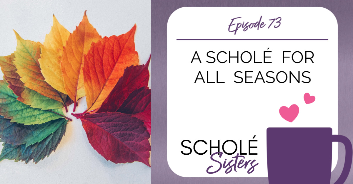 SS #73: A Scholé for All Seasons