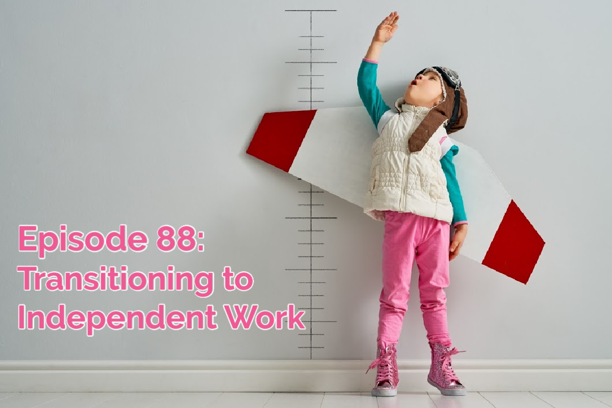 SS #88: Transitioning Kids to Independent Work