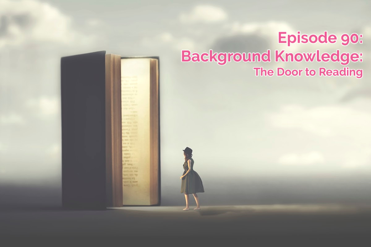 SS #90: Background Knowledge (The Door to Reading)