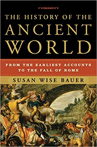 The History of the Ancient World: From the Earliest Accounts to the Fall of Rome